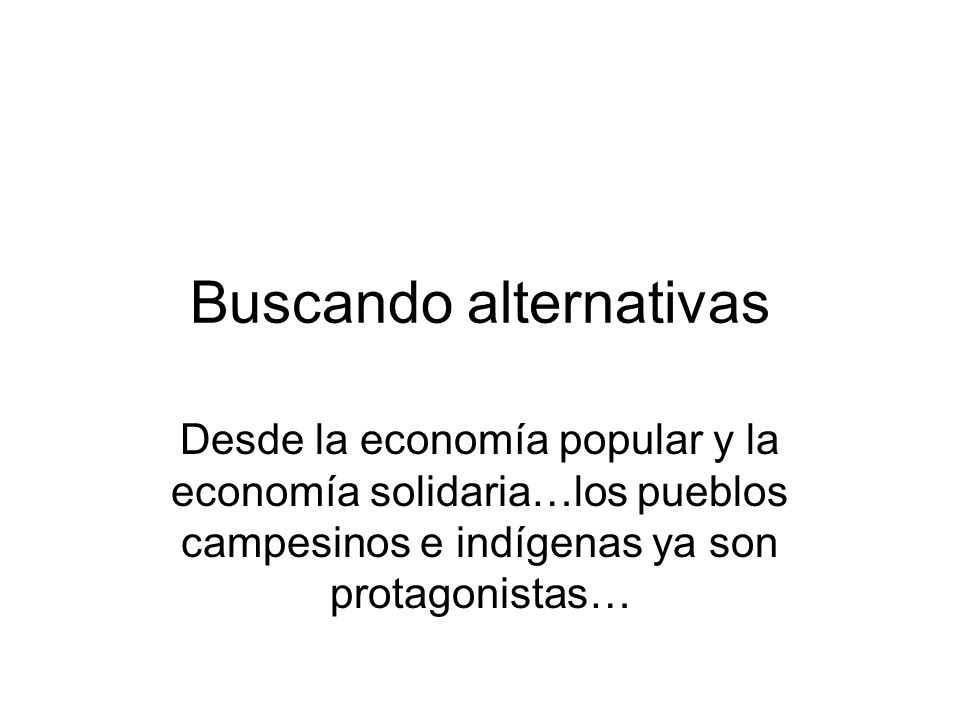 Buscando alternativas