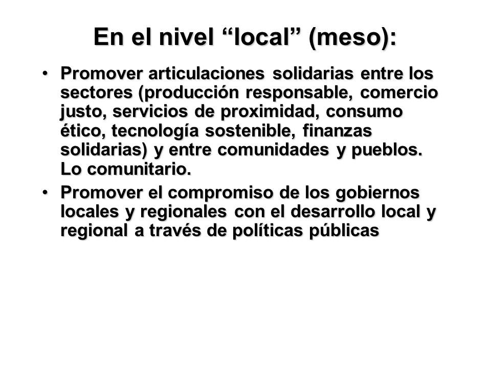 En el nivel local (meso):