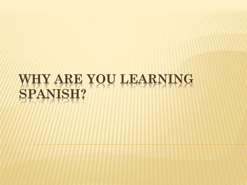 Why Are You Learning Spanish