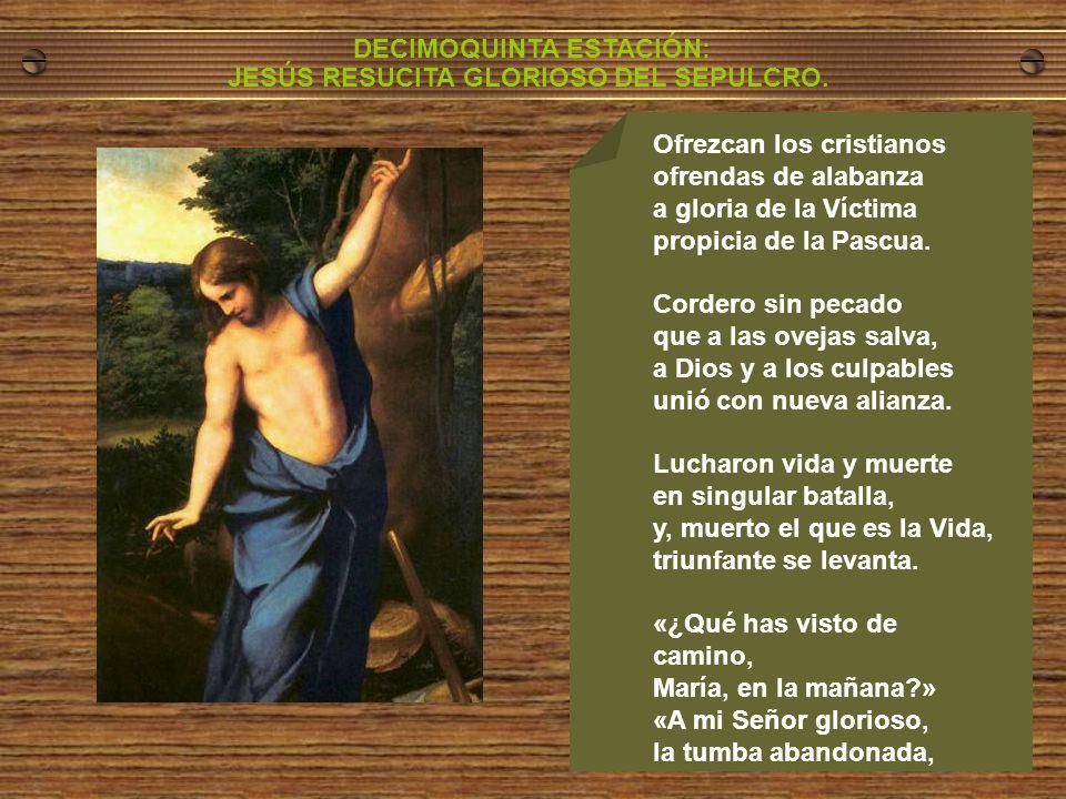 Resultado de imagen de Decimoquinta Estación: JESÚS RESUCITA DE ENTRE LOS MUERTOS