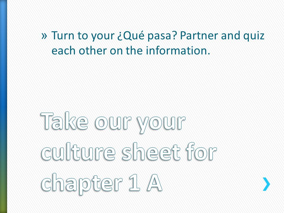 Take our your culture sheet for chapter 1 A