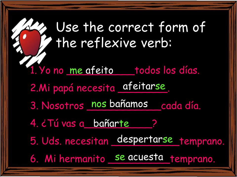 Use the correct form of the reflexive verb: