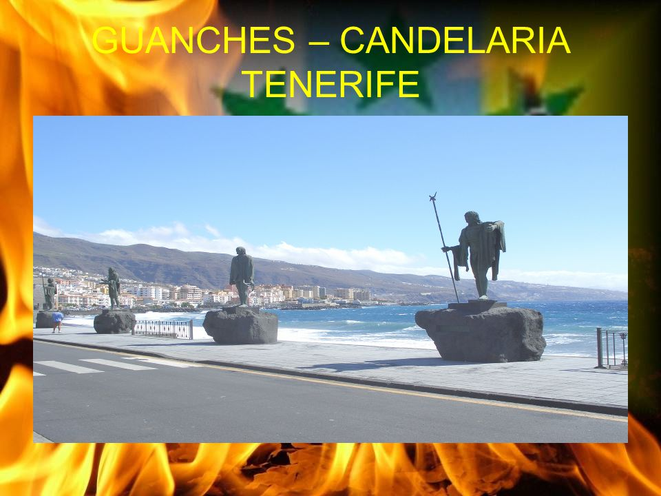 GUANCHES – CANDELARIA TENERIFE