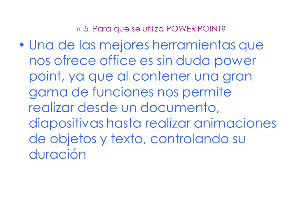 5. Para que se utiliza POWER POINT