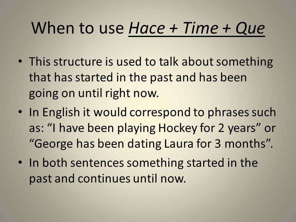 When to use Hace + Time + Que