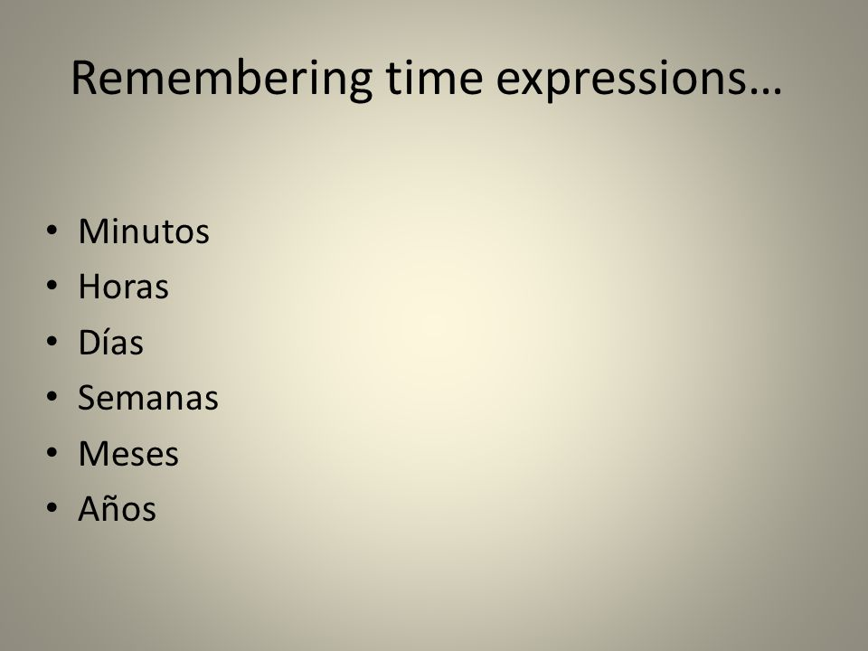 Remembering time expressions…