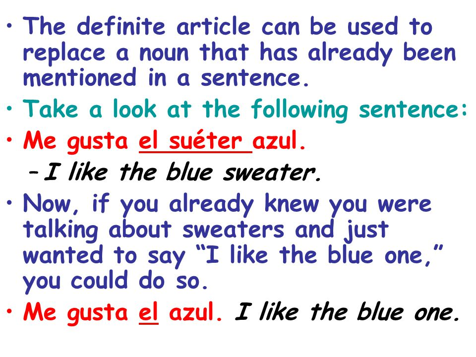 The definite article can be used to replace a noun that has already been mentioned in a sentence.
