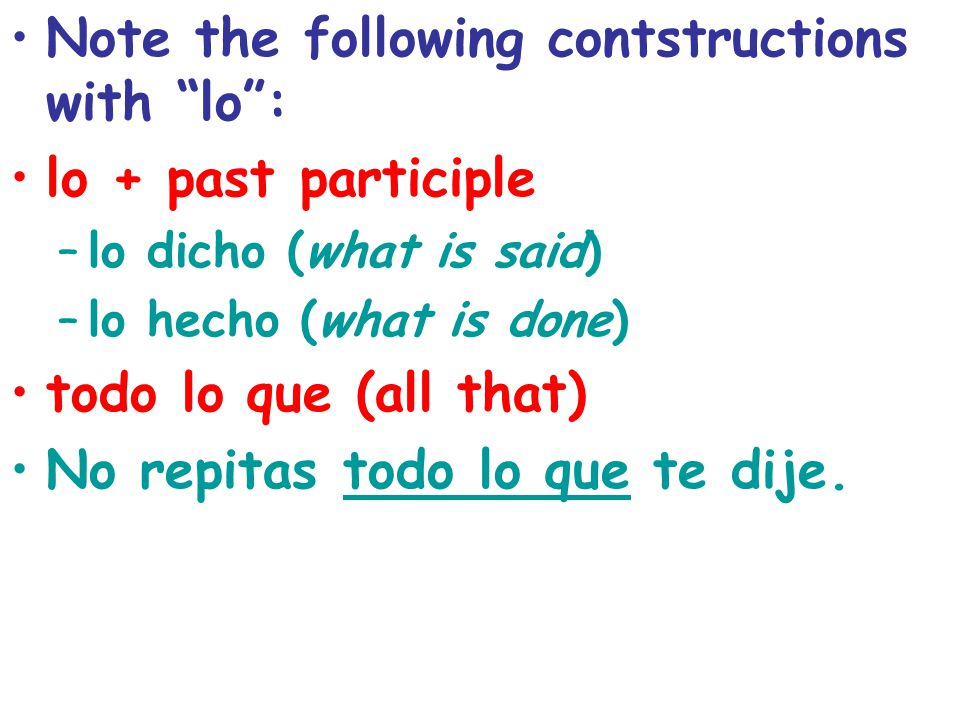 Note the following contstructions with lo : lo + past participle