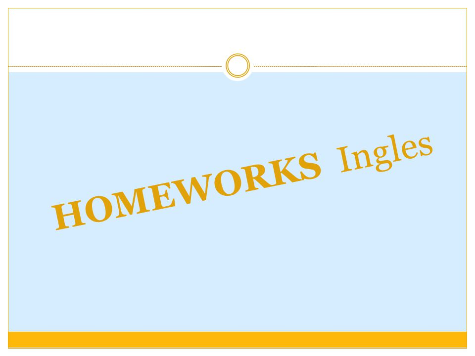 HOMEWORKS Ingles
