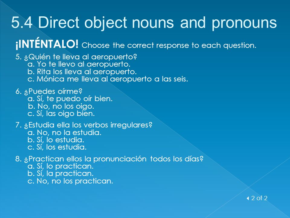 ¡INTÉNTALO! Choose the correct response to each question.