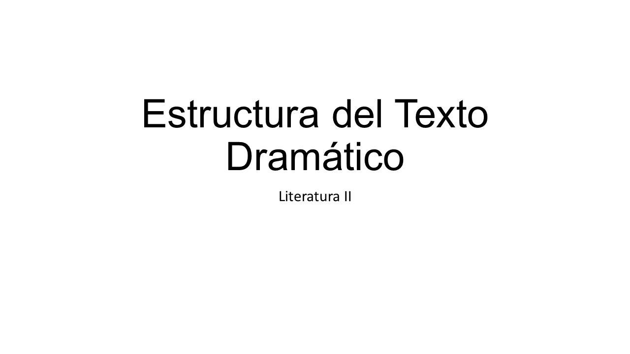 Estructura Del Texto Dramático Ppt Descargar