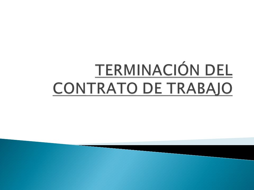 Terminación Del Contrato De Trabajo Ppt Descargar