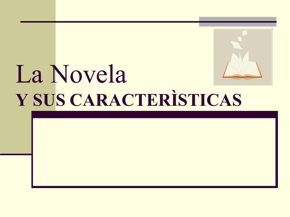La Novela Y Sus Caracterìsticas Ppt Descargar