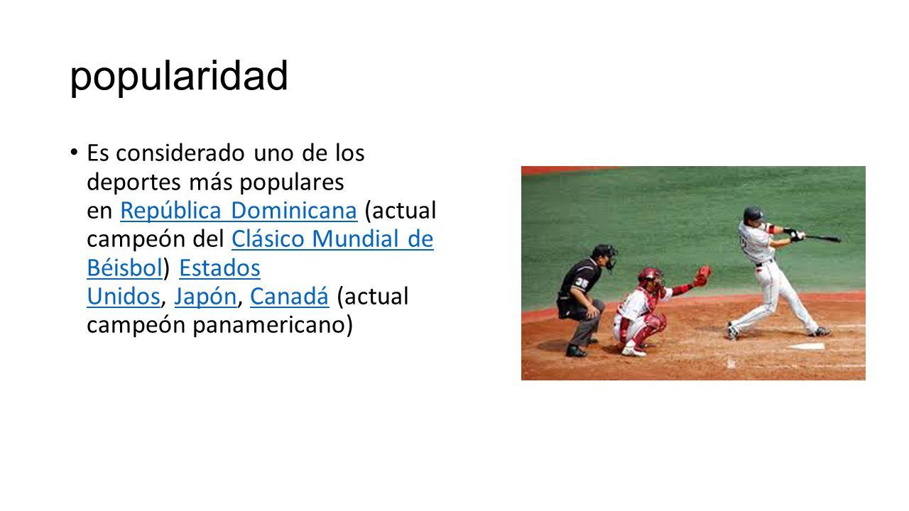 3 popularidad Es considerado uno de los deportes más populares en República  Dominicana (actual campeón del Clásico Mundial de Béisbol) Estados Unidos  ... 5ed0ee85175