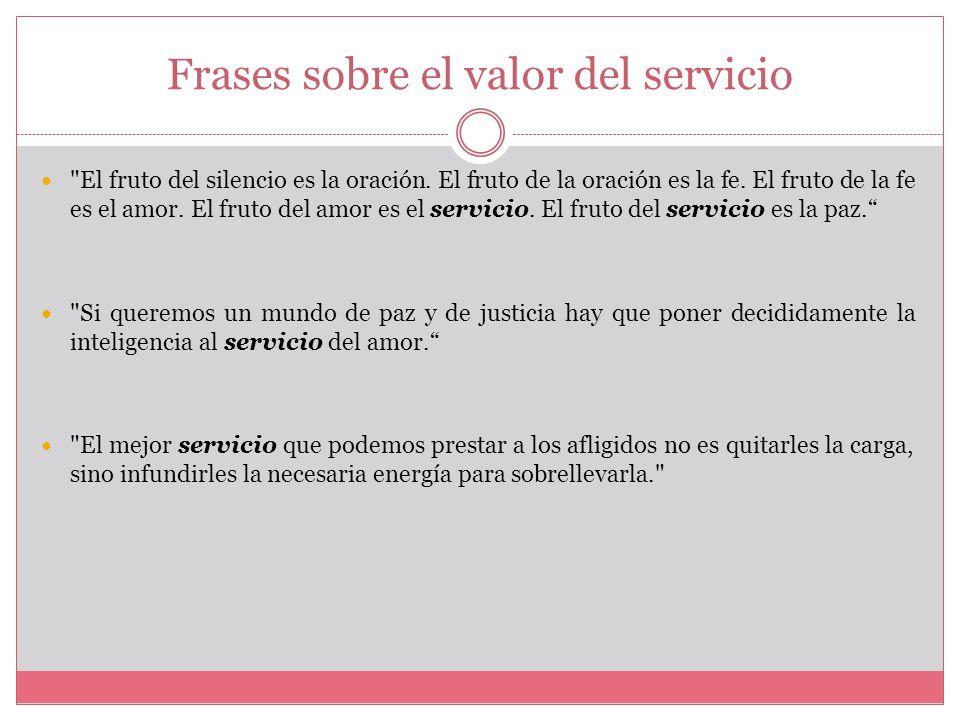 Frases De Valor: El Valor De El Servicio.