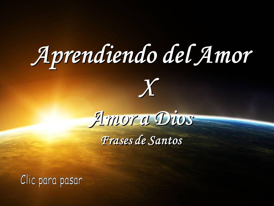 Aprendiendo Del Amor X Amor A Dios Frases De Santos Clic Para Pasar