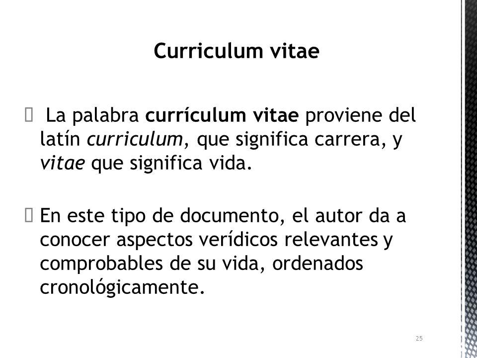 curriculum vitae la palabra currculum vitae proviene del latn curriculum que significa carrera y