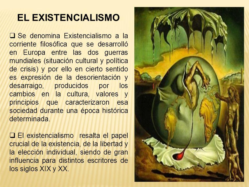 EL EXISTENCIALISMO Se denomina Existencialismo a la corriente ...