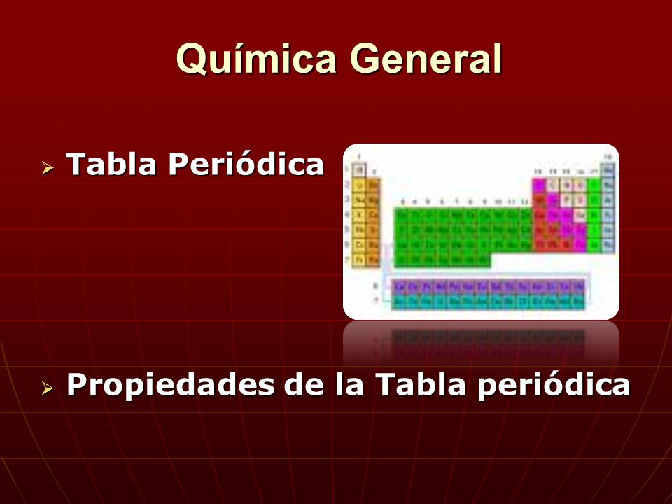 Qumica general bsica ppt descargar 2 qumica general tabla peridica propiedades de la tabla peridica urtaz Gallery