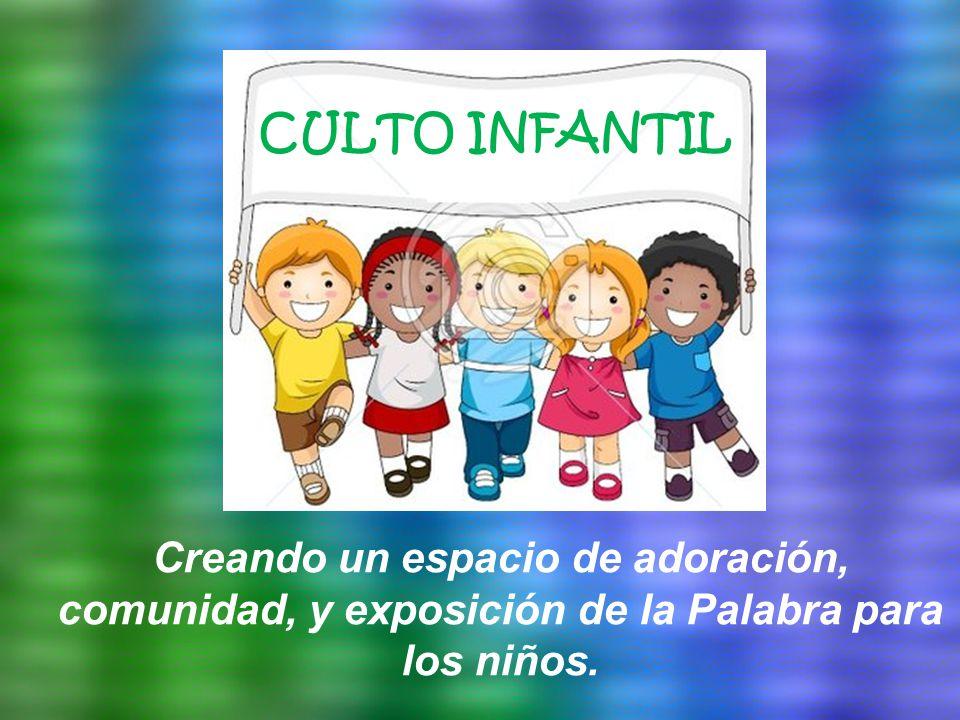 Culto Infantil Creando Un Espacio De Adoración Comunidad Y
