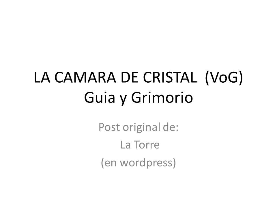 LA CAMARA DE CRISTAL (VoG) Guia y Grimorio - ppt descargar