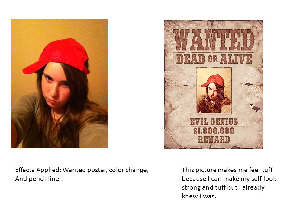 Effects Applied: Wanted poster, color change,