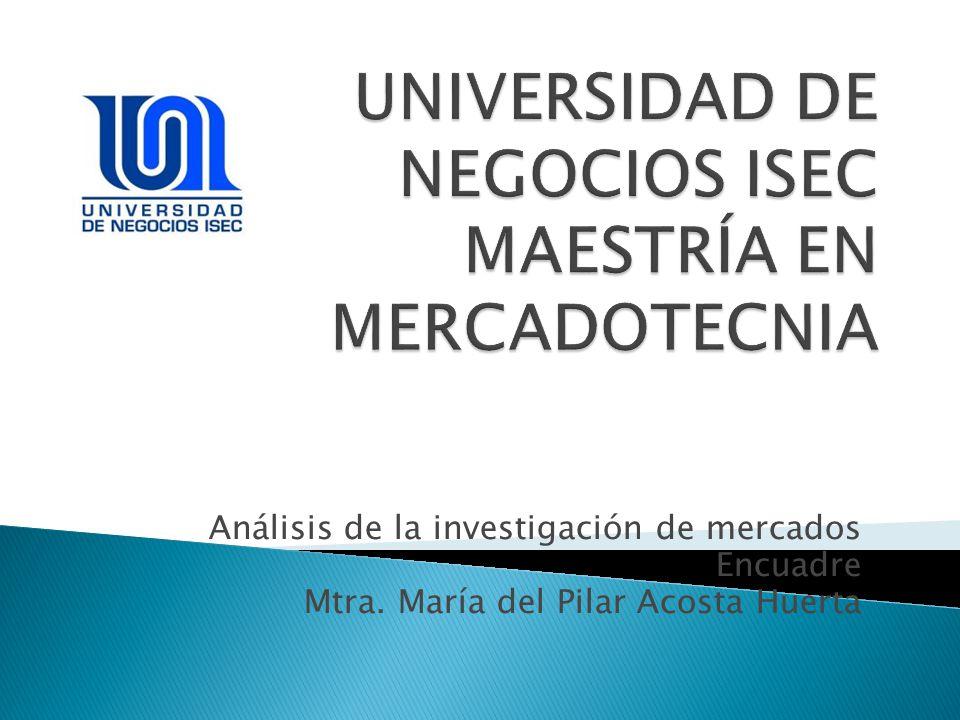 UNIVERSIDAD DE NEGOCIOS ISEC MAESTRÍA EN MERCADOTECNIA - ppt descargar