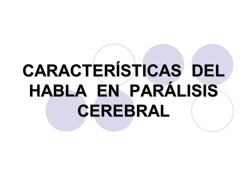 CARACTERÍSTICAS DEL HABLA EN PARÁLISIS CEREBRAL - ppt descargar
