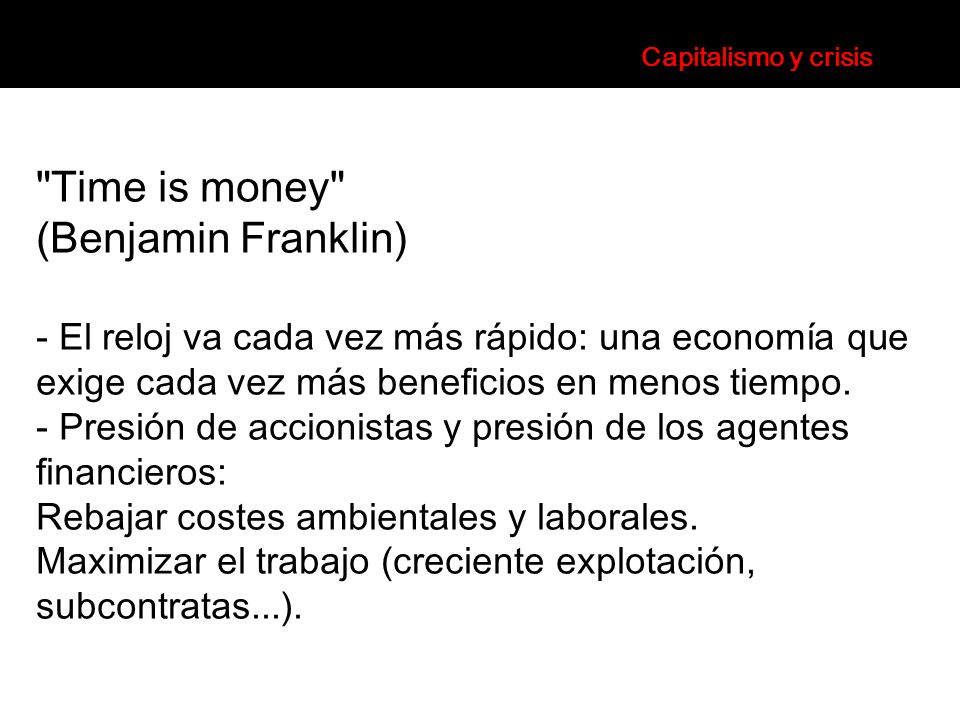 Time is money (Benjamin Franklin)‏