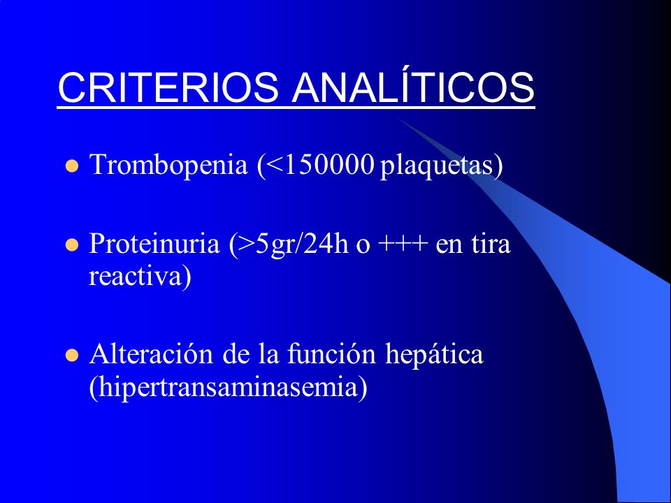 CRITERIOS ANALÍTICOS Trombopenia (<150000 plaquetas)