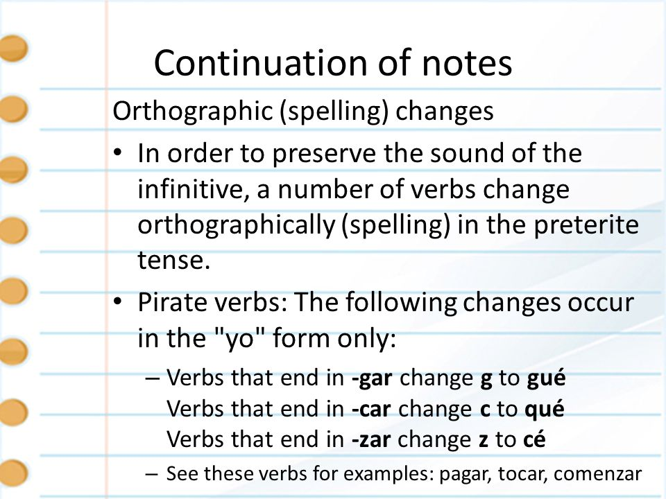 Continuation of notes Orthographic (spelling) changes