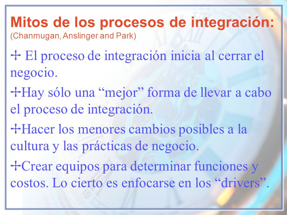 Mitos de los procesos de integración: (Chanmugan, Anslinger and Park)