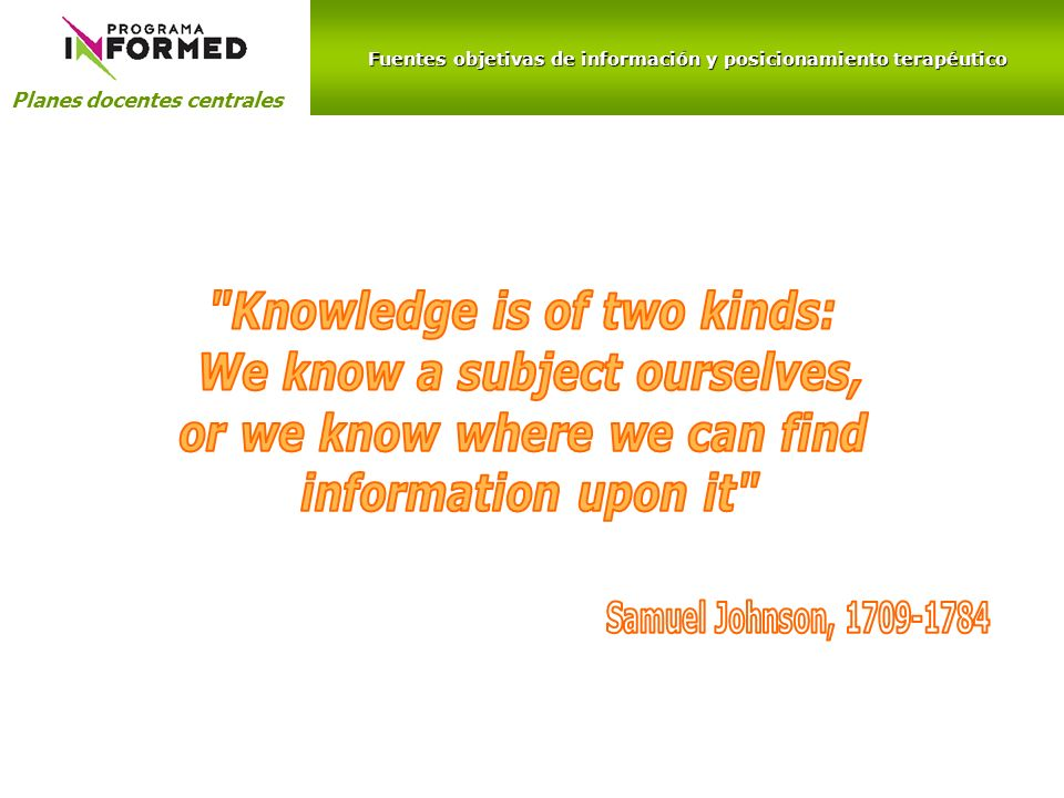 Knowledge is of two kinds: We know a subject ourselves,