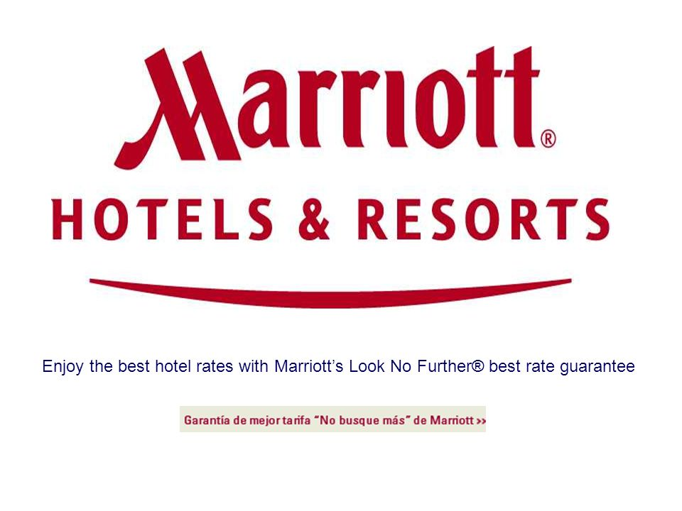 Enjoy the best hotel rates with Marriott's Look No Further® best rate guarantee