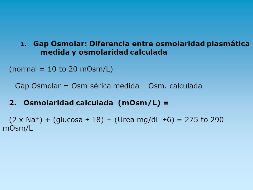 medida y osmolaridad calculada (normal = 10 to 20 mOsm/L)