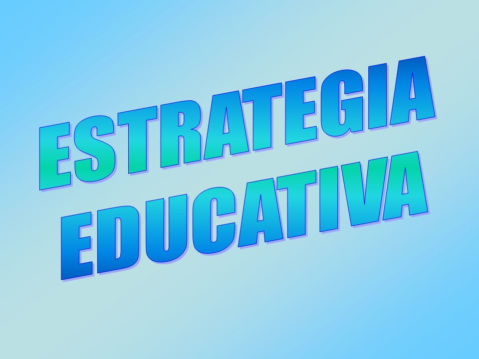 ESTRATEGIA EDUCATIVA