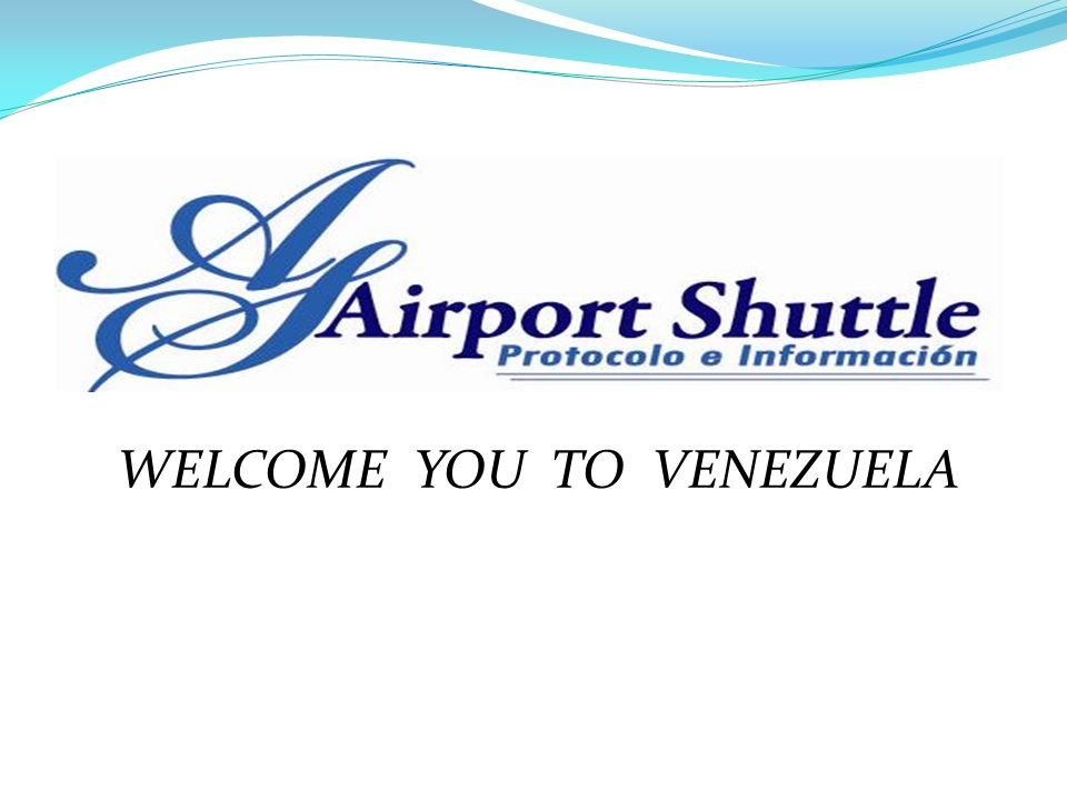 WELCOME YOU TO VENEZUELA