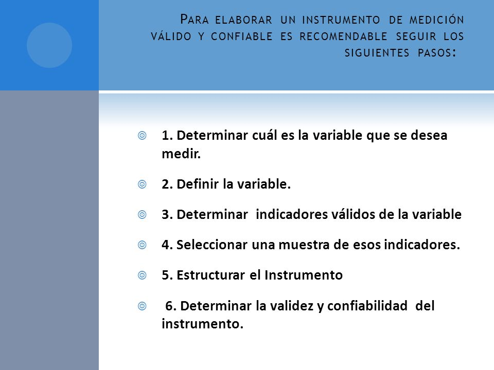1. Determinar cuál es la variable que se desea medir.