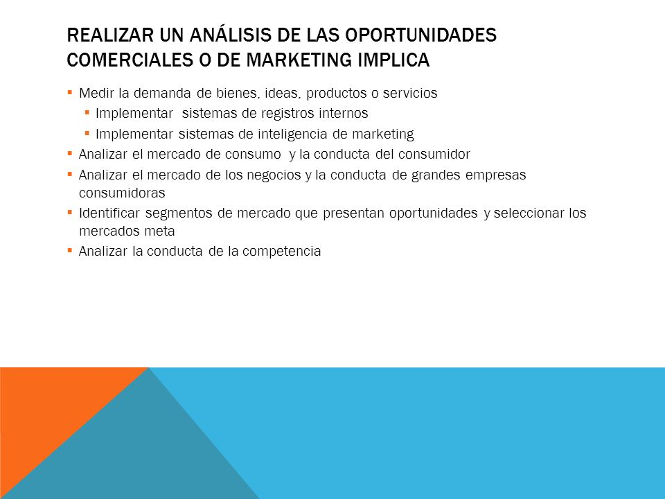 Realizar un análisis de las oportunidades comerciales o de marketing implica