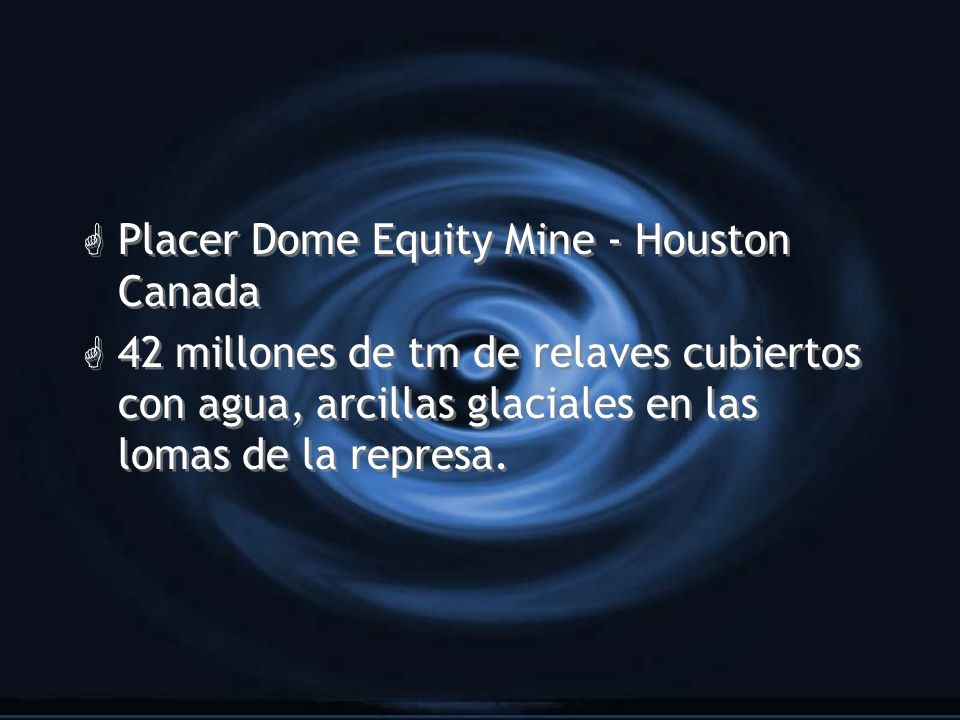 Placer Dome Equity Mine - Houston Canada