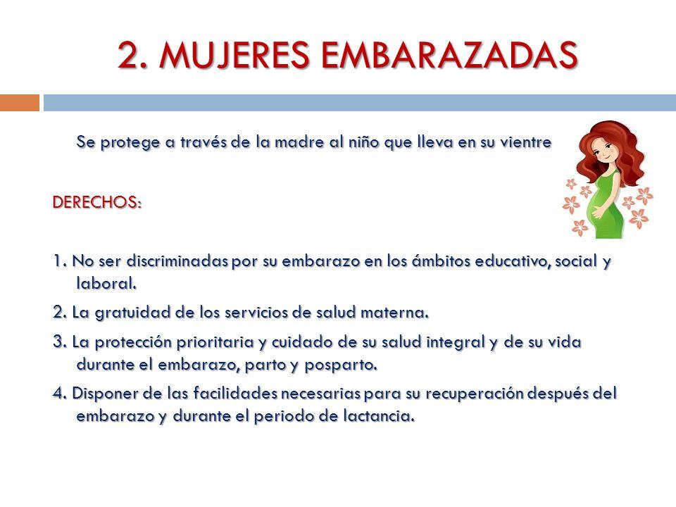 810ca898b MUJERES EMBARAZADAS Se protege a través de la madre al niño que lleva en