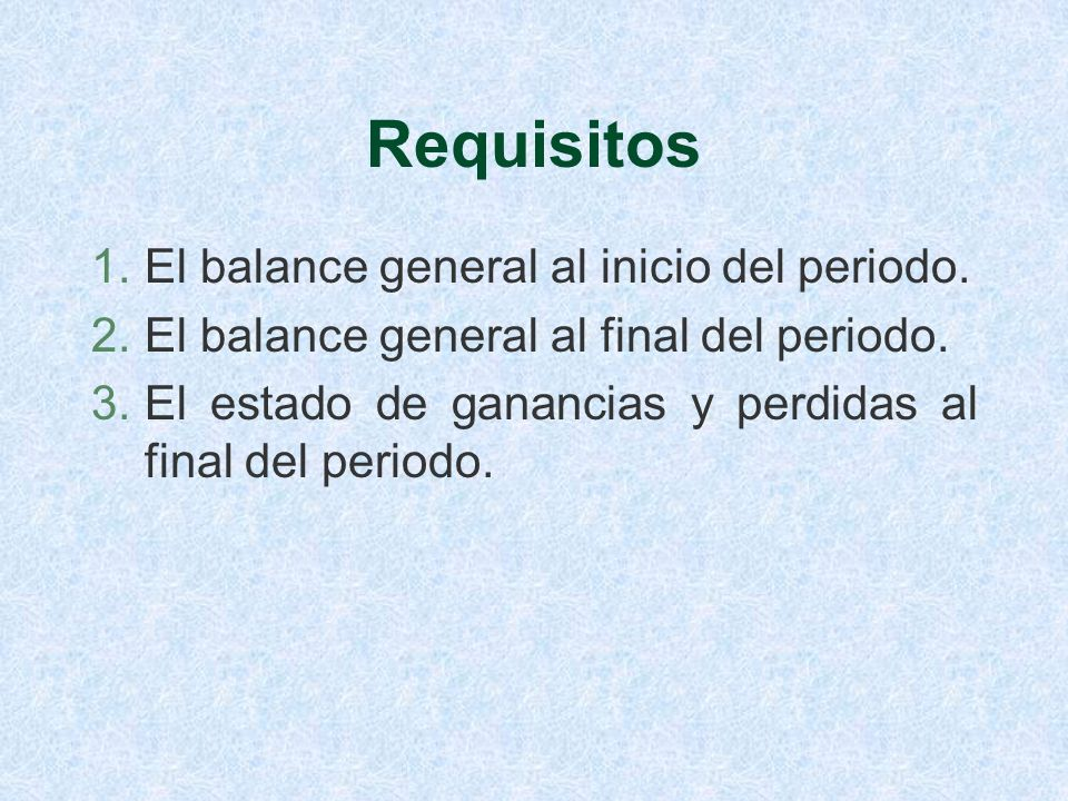 Requisitos El balance general al inicio del periodo.