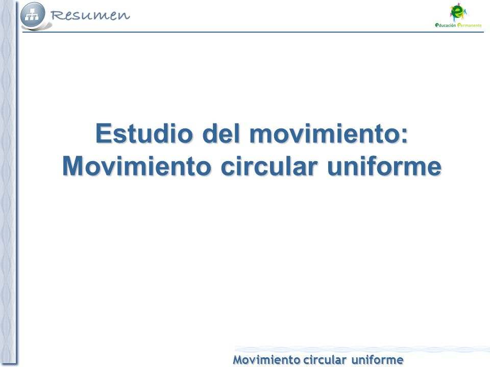Estudio del movimiento: Movimiento circular uniforme
