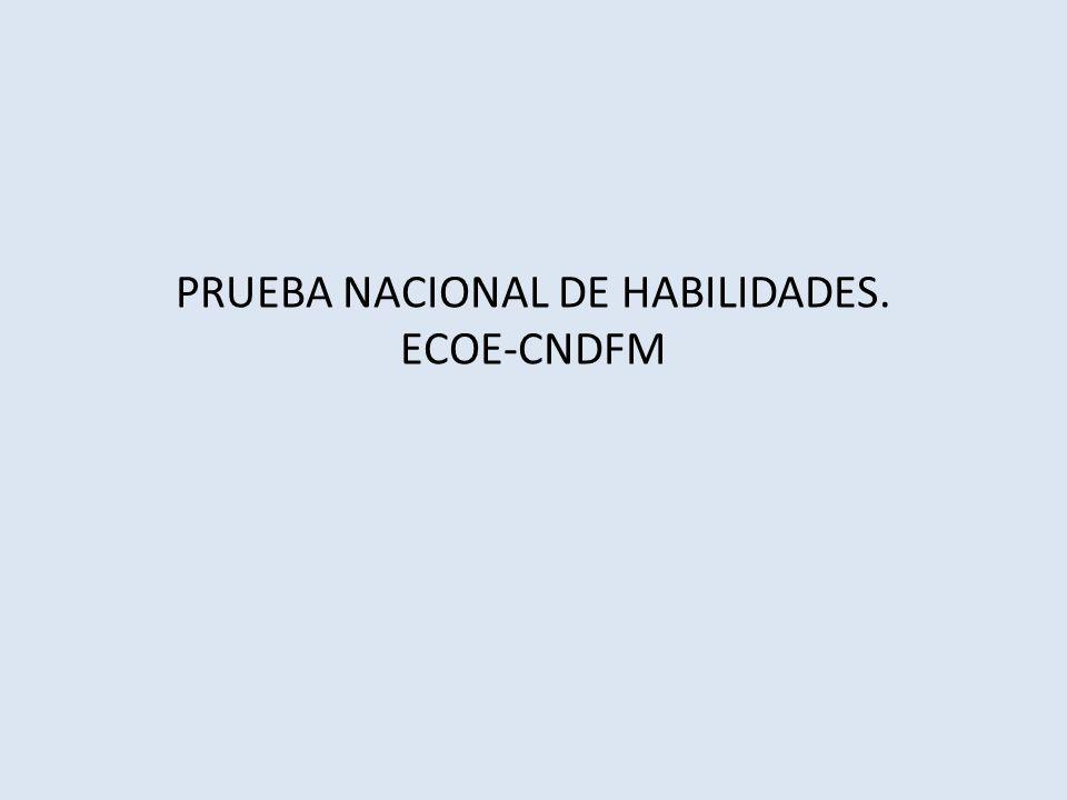 PRUEBA NACIONAL DE HABILIDADES. ECOE-CNDFM - ppt descargar