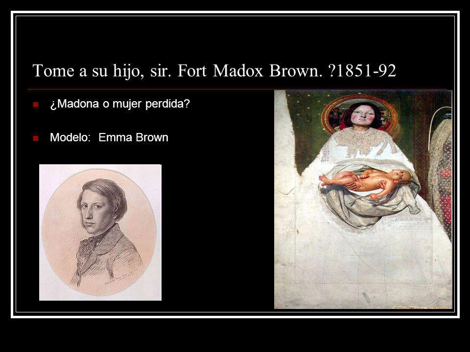 Tome a su hijo, sir. Fort Madox Brown. 1851-92
