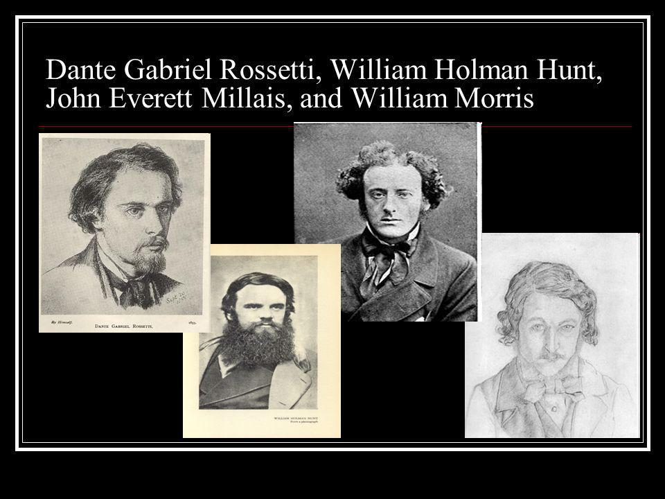 Dante Gabriel Rossetti, William Holman Hunt, John Everett Millais, and William Morris
