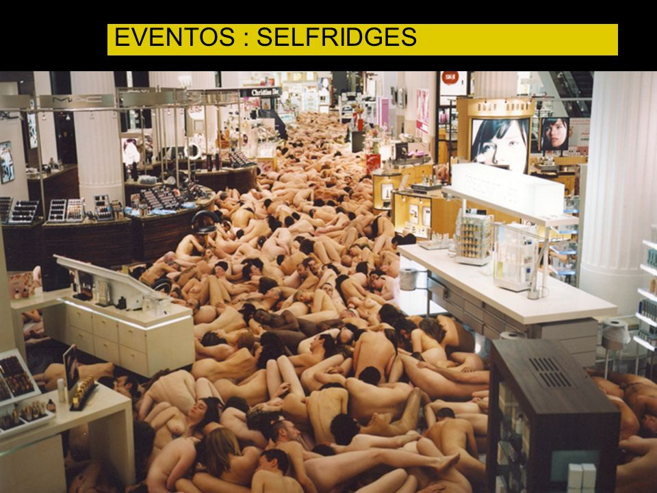 EVENTOS : SELFRIDGES SELFRIDGES
