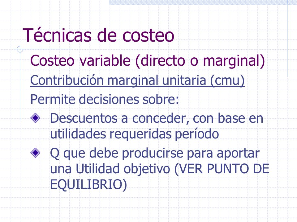 Técnicas de costeo Costeo variable (directo o marginal)