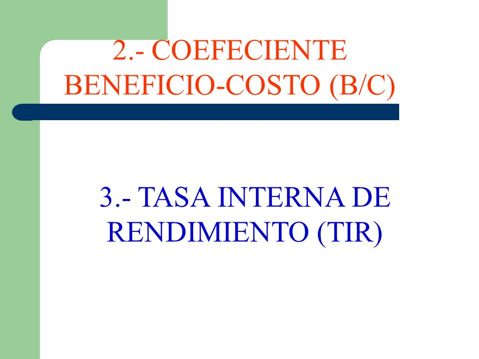 2.- COEFECIENTE BENEFICIO-COSTO (B/C)