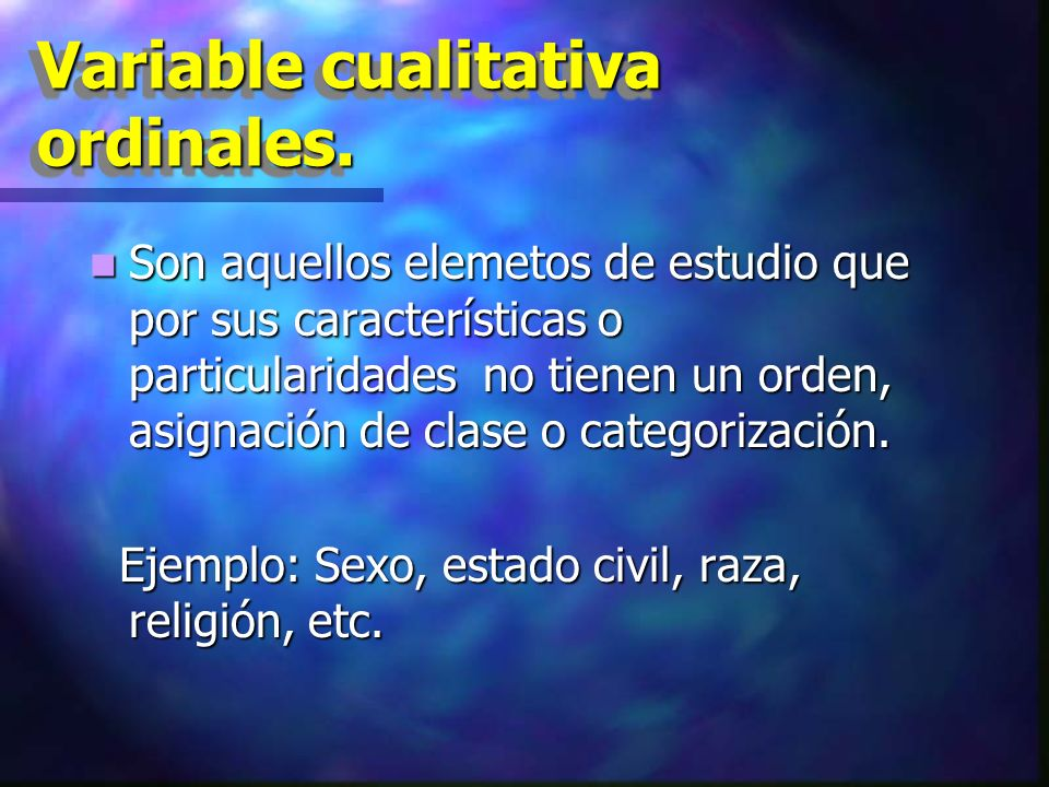 Variable cualitativa ordinales.